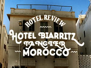 Hotel Review: Hotel Biarritz, Tangier – Morocco