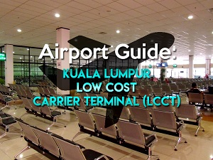 Airport Guide: Kuala Lumpur Low Cost Carrier Terminal (LCCT)