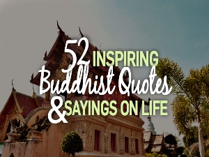 52 inspiring Buddhist quotes and sayings on life