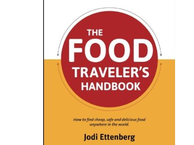Book Review: The Food Traveler's Handbook by Jodi Ettenberg