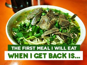The first meal I will eat when I get back is…