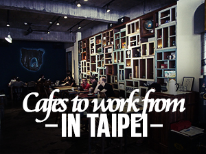 Cafes to work from in Taipei
