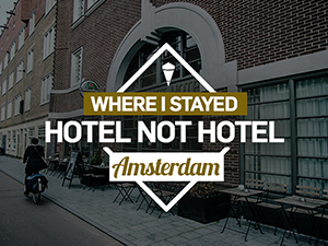 Hotel Review: Hotel not Hotel, Amsterdam