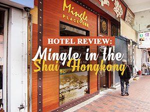 Hotel Review: Mingle in The Shai, Hong Kong