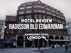 Hotel Review: Radisson Blu Edwardian Hampshire Hotel, London