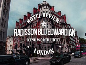 Hotel Review: Radisson Blu Edwardian Kenilworth Hotel, London