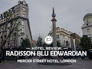Hotel Review: Radisson Blu Edwardian Mercer Street Hotel, London