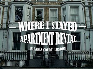 Where I Stayed: Apartment rental in Earls Court, London