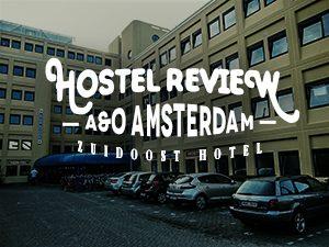 Hostel Review: A&O Amsterdam Zuidoost Hotel