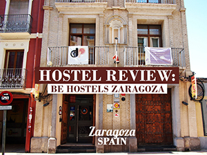 Hostel Review: Be Hostels Zaragoza, Zaragoza – Spain