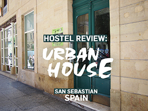 Hostel Review: Urban House, San Sebastian – Spain