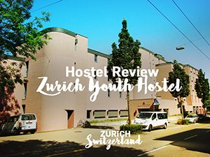 Hostel Review: Zurich Youth Hostel, Zurich – Switzerland