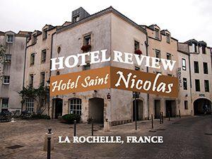 Hotel Review: Hotel Saint Nicolas, La Rochelle – France
