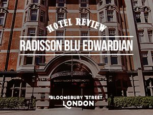 Hotel Review: Radisson Blu Edwardian Bloomsbury Street, London