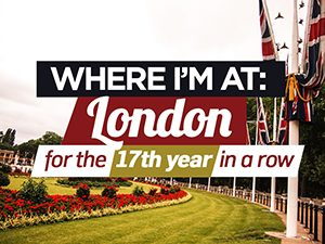 Where I'm At: London for the 17th year in a row