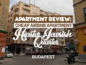 Apartment Review: Cheap Airbnb apartment in hipster Jewish Quarter in Budapest