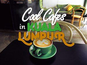 Cool cafes in Kuala Lumpur