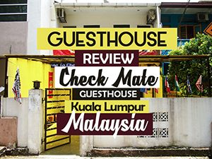 Guesthouse Review: Check Mate Guest House, Kuala Lumpur – Malaysia