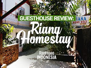 Guesthouse Review: Riana Homestay, Rantepao – Indonesia