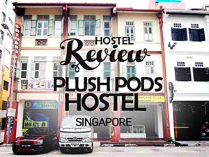 Hostel Review: Plush Pods Hostel, Singapore