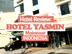 Hotel Review: Hotel Yasmin, Makassar – Indonesia