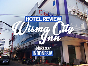 Hotel Review: Wisma City Inn, Makassar – Indonesia