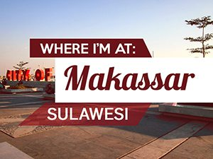 Where I'm At: Makassar – Sulawesi