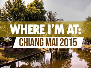 Where I'm At: Chiang Mai November 2015