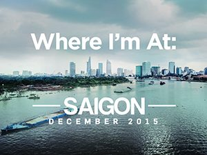 Where I'm At: Saigon – December 2015
