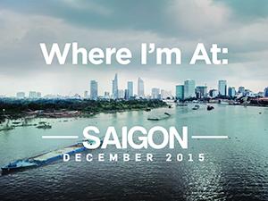 Where I'm At: Saigon – December 2015