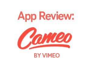 App review: Vimeo Cameo – edit videos, add music, and upload from your phone