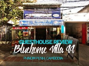 Guesthouse Review: BlueHome Villa II, Phnom Penh – Cambodia