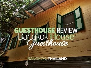 Guesthouse Review: Bangkok House Guest House, Bangkok – Thailand