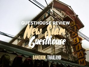 Guesthouse Review: New Siam Guest House, Bangkok – Thailand