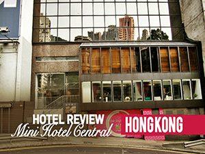 Hotel Review: Mini Hotel Central, Hong Kong
