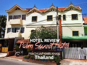 Hotel Review: Palm Sweet Hotel, Prachuap Khiri Khan – Thailand