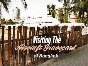 Visiting the aircraft graveyard of Bangkok