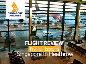 Flight Review: Singapore Airlines: Premium Economy – Singapore to London Heathrow
