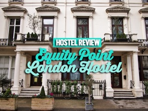 Hostel Review: Equity Point London Hostel, London – UK