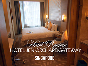 Hotel Review: Hotel Jen Orchardgateway Singapore