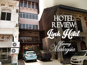 Hotel Review: Link Hotel, Penang – Malaysia