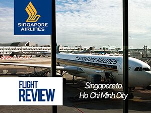 Flight Review: Singapore Airlines – Singapore to Ho Chi Minh City