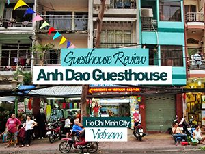Guesthouse Review: Anh Dao Guesthouse, Ho Chi Minh City – Vietnam