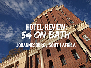 Hotel Review: 54 on Bath Hotel, Johannesburg – South Africa