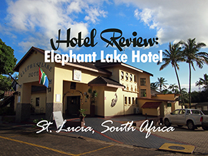 Hotel Review: Elephant Lake Hotel, St. Lucia – South Africa