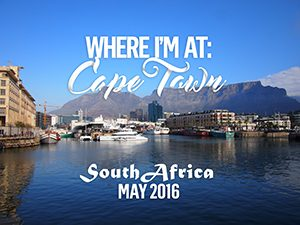 Where I'm At: Cape Town – May 2016