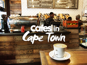 A list of the best cafes in Cape Town