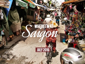 Where I'm At: Saigon – July 2016
