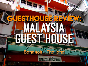 Hotel Review: Malaysia Guest House, Bangkok – Thailand