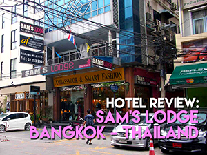 Hotel Review: Sam's Lodge Hotel, Bangkok – Thailand